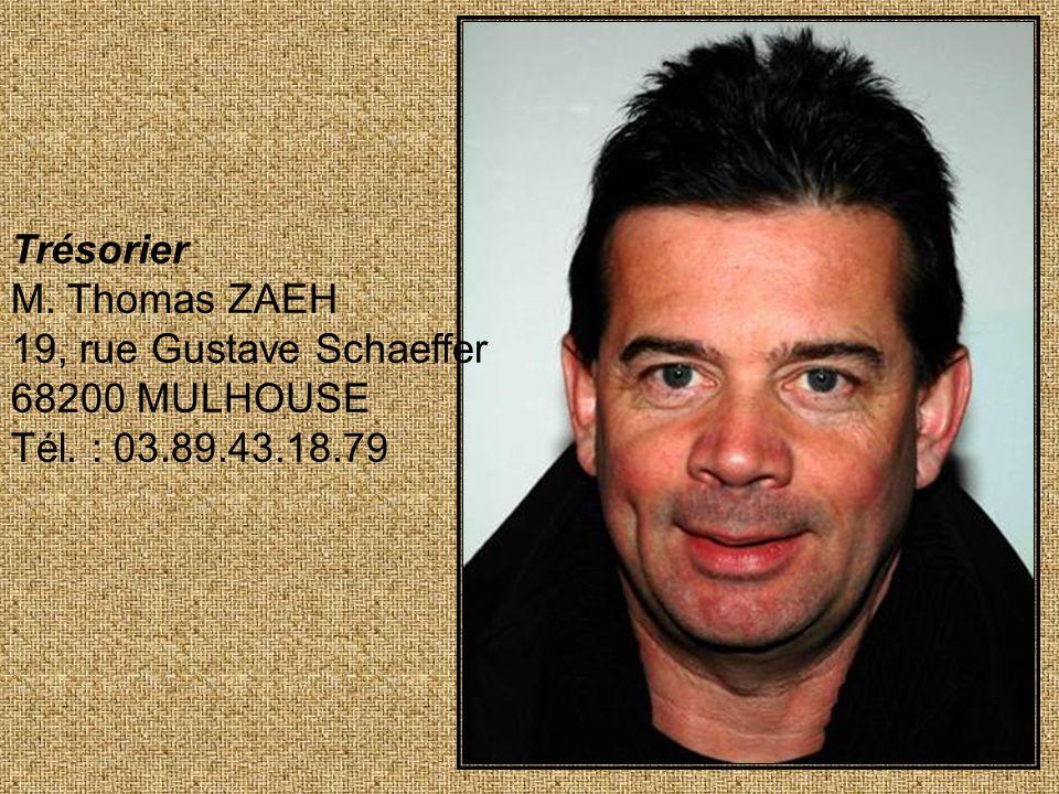 Trésorier M. Thomas ZAEH 19, rue Gustave Schaeffer 68200 MULHOUSE Tél. : 03.89.43.18.79