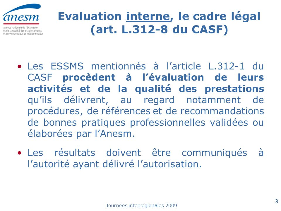 Journées interrégionales 2009 4 Evaluation externe, le cadre légal (art.