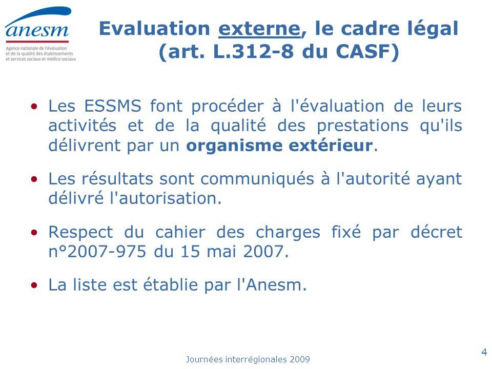 Journées interrégionales 2009 5 Les objectifs du dispositif •Vecteur de l'amélioration de la qualité.
