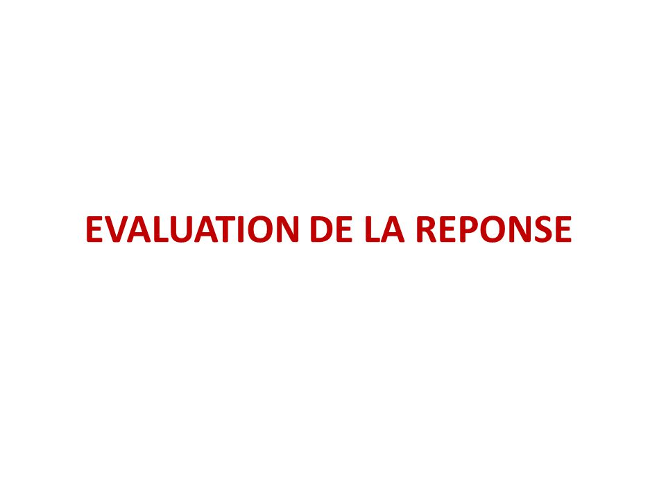 EVALUATION DE LA REPONSE