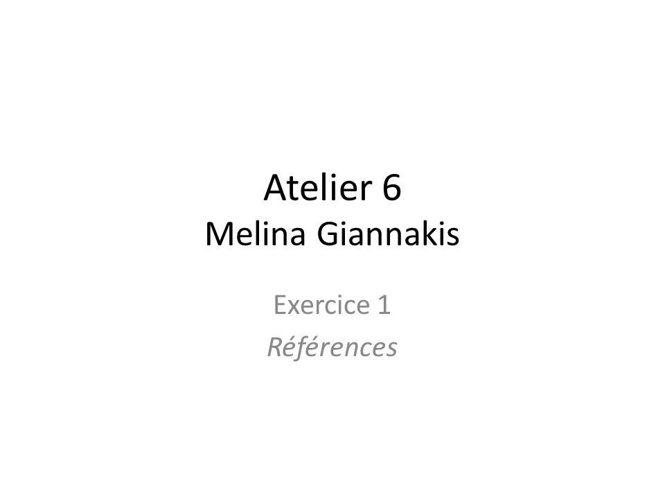 Atelier 6 Melina Giannakis Exercice 1 Références
