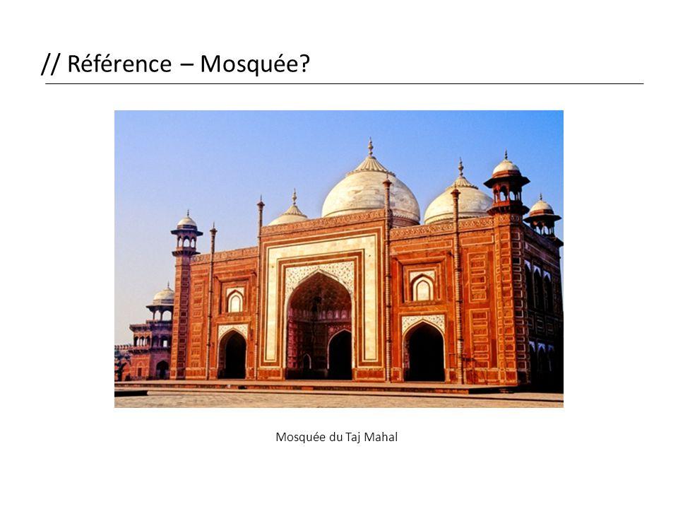 // Référence – Mosquée? Mosquée du Taj Mahal