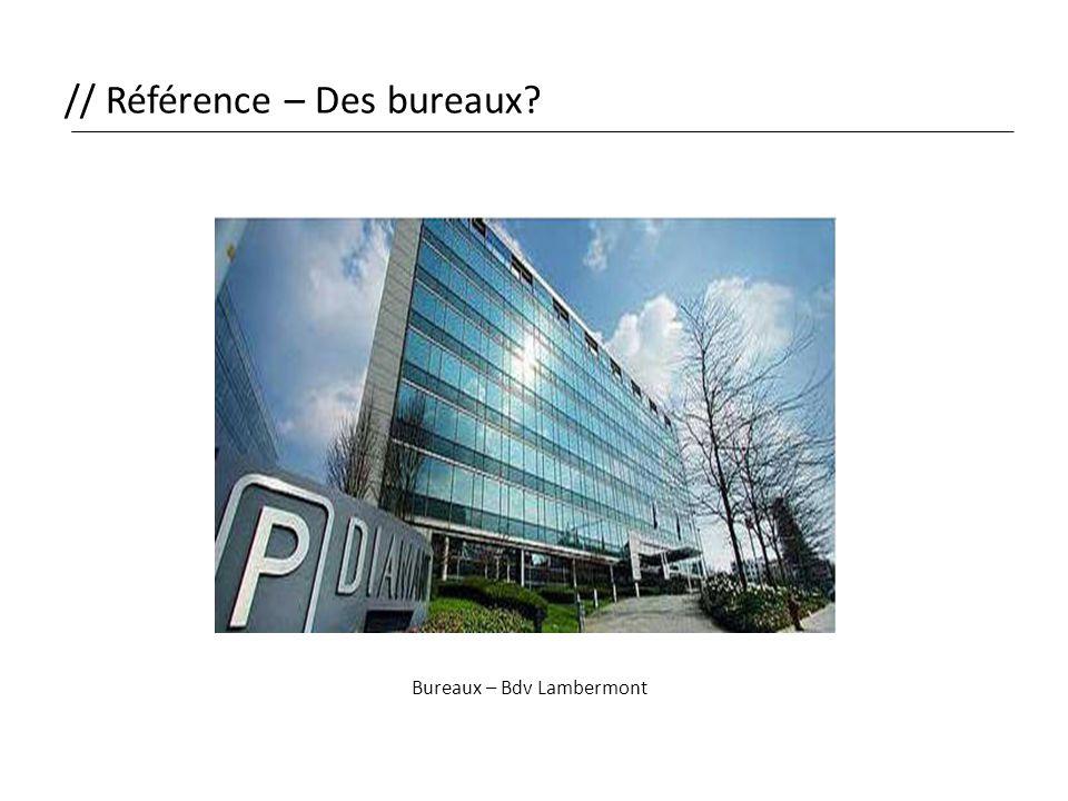 // Référence – Des bureaux? Bureaux – Bdv Lambermont