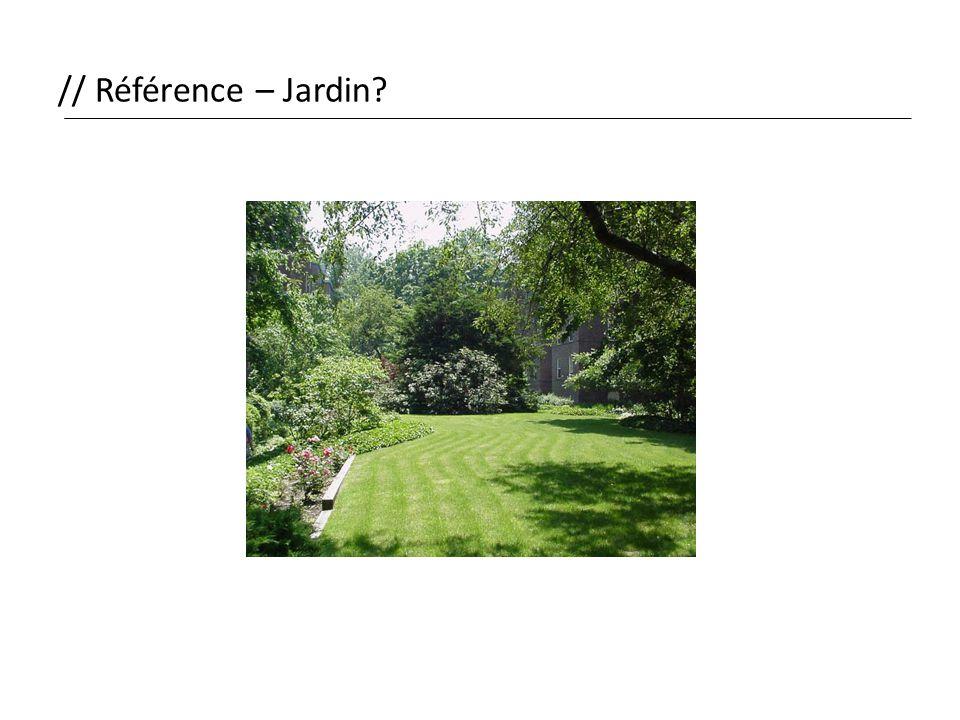 // Référence – Jardin?