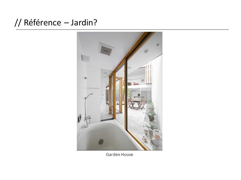// Référence – Jardin? Garden House