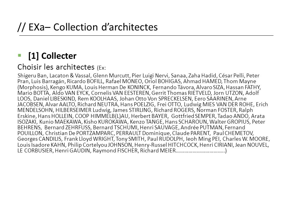 // EXa– Collection d'architectes  [1] Collecter Choisir les architectes (Ex: Shigeru Ban, Lacaton & Vassal, Glenn Murcutt, Pier Luigi Nervi, Sanaa, Z