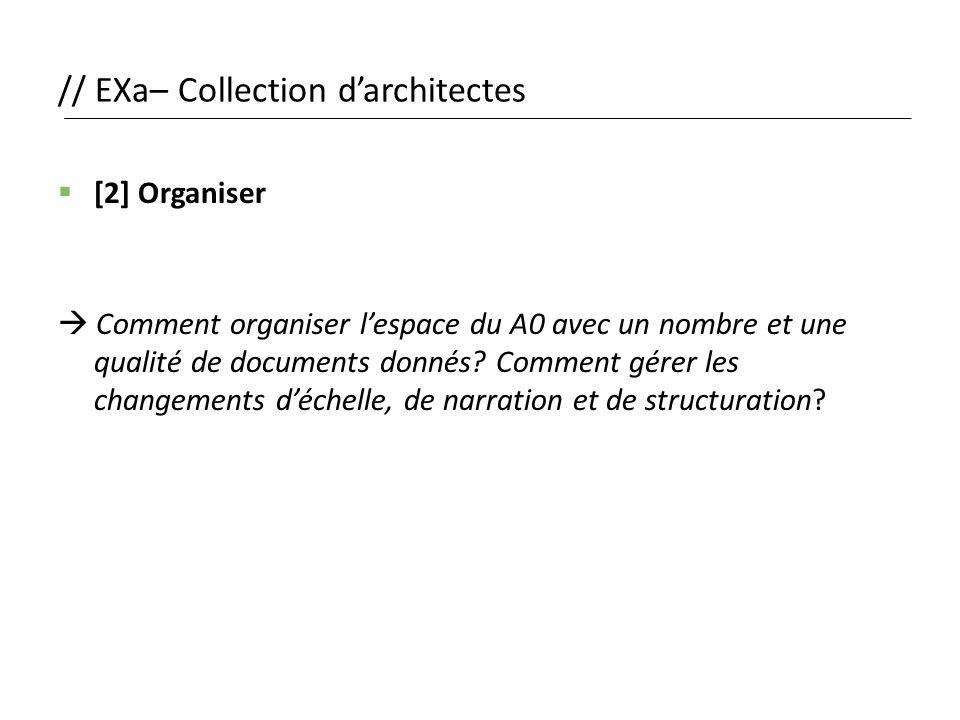 // EXa– Collection d'architectes  [2] Organiser  Comment organiser l'espace du A0 avec un nombre et une qualité de documents donnés? Comment gérer l