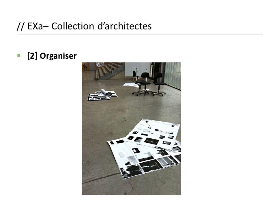 // EXa– Collection d'architectes  [2] Organiser