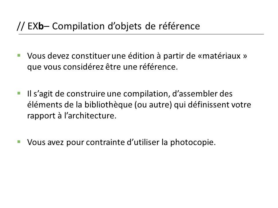 // EXb– Compilation d'objets de référence  Vous devez constituer une édition à partir de «matériaux » que vous considérez être une référence.  Il s'
