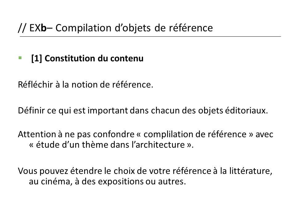 // EXb– Compilation d'objets de référence  [1] Constitution du contenu Réfléchir à la notion de référence. Définir ce qui est important dans chacun d