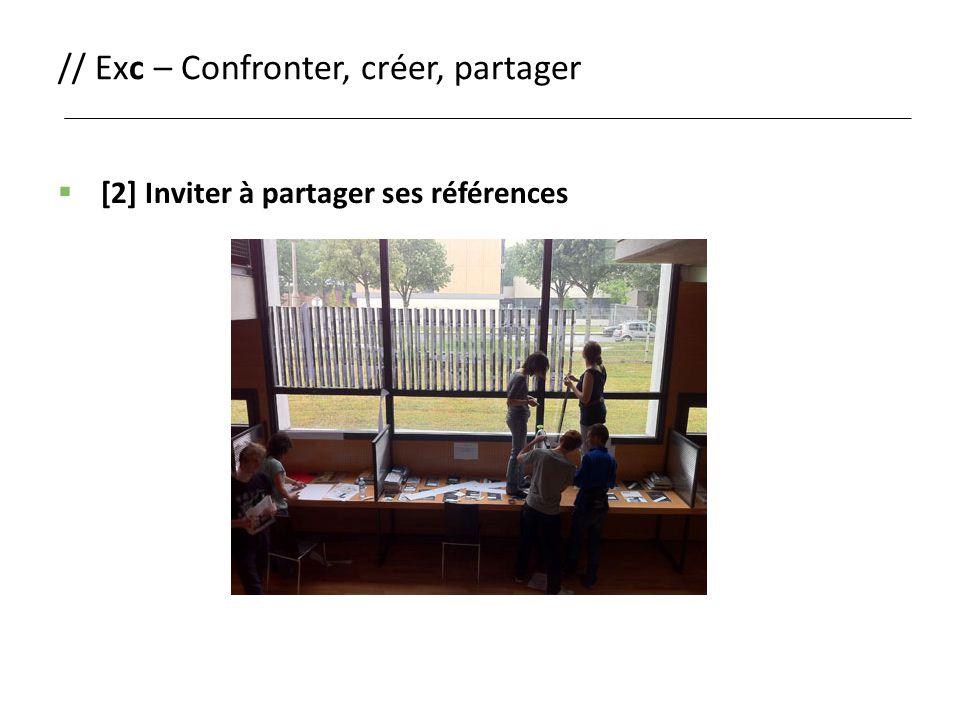 // Exc – Confronter, créer, partager  [2] Inviter à partager ses références