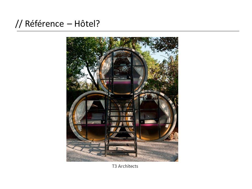 // Référence – Hôtel? T3 Architects
