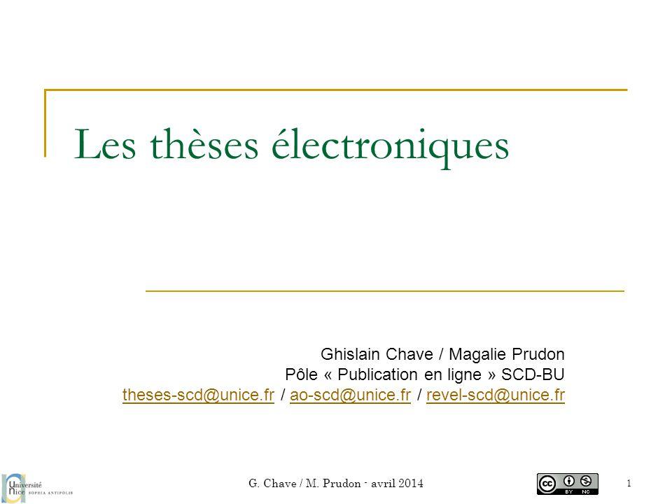 Les thèses électroniques Ghislain Chave / Magalie Prudon Pôle « Publication en ligne » SCD-BU theses-scd@unice.frtheses-scd@unice.fr / ao-scd@unice.fr