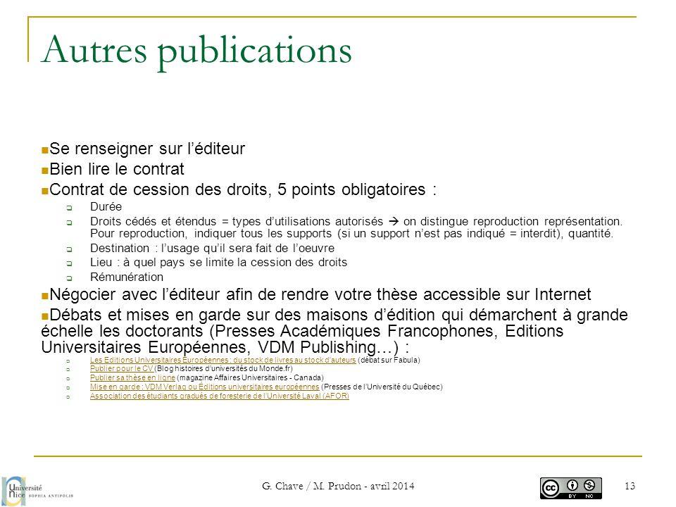 Autres publications  Se renseigner sur l'éditeur  Bien lire le contrat  Contrat de cession des droits, 5 points obligatoires :  Durée  Droits céd