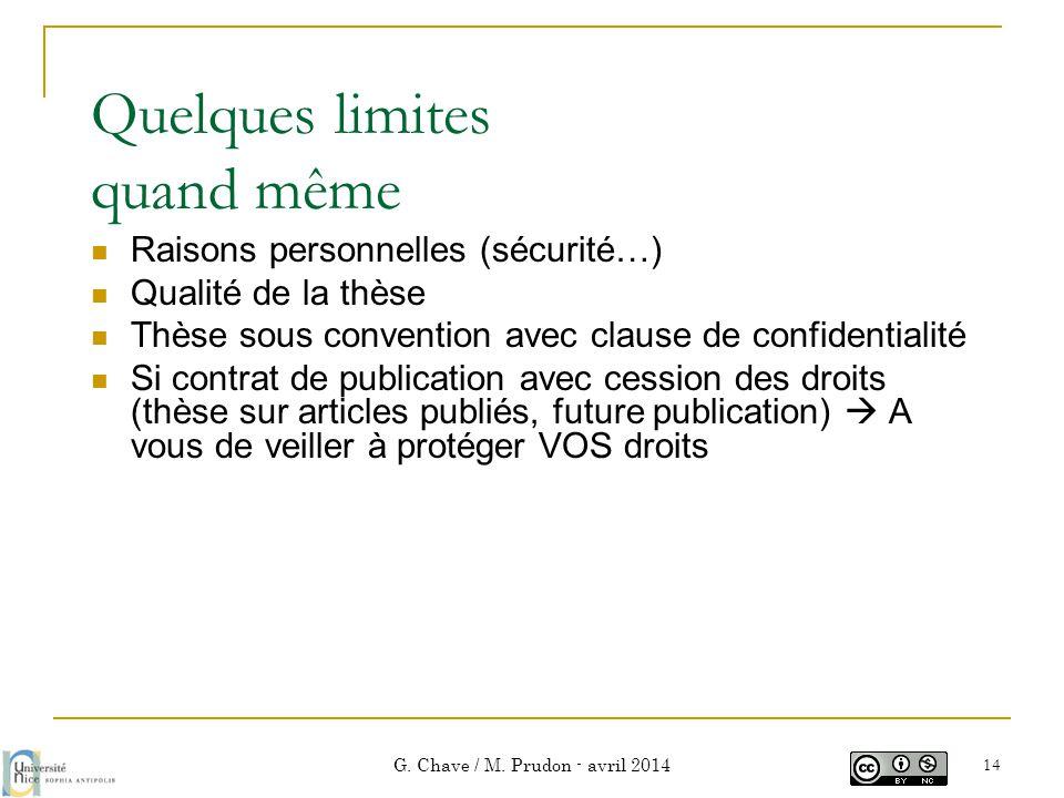 Quelques limites quand même  Raisons personnelles (sécurité…)  Qualité de la thèse  Thèse sous convention avec clause de confidentialité  Si contr
