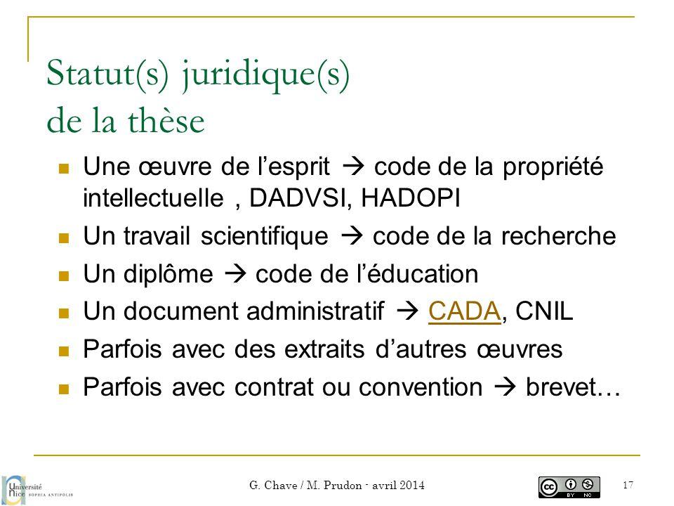Statut(s) juridique(s) de la thèse  Une œuvre de l'esprit  code de la propriété intellectuelle, DADVSI, HADOPI  Un travail scientifique  code de l