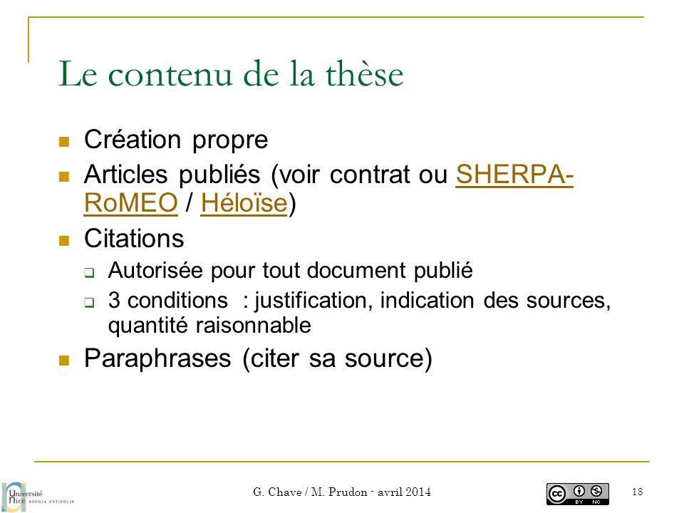 Le contenu de la thèse  Création propre  Articles publiés (voir contrat ou SHERPA- RoMEO / Héloïse)SHERPA- RoMEOHéloïse  Citations  Autorisée pour