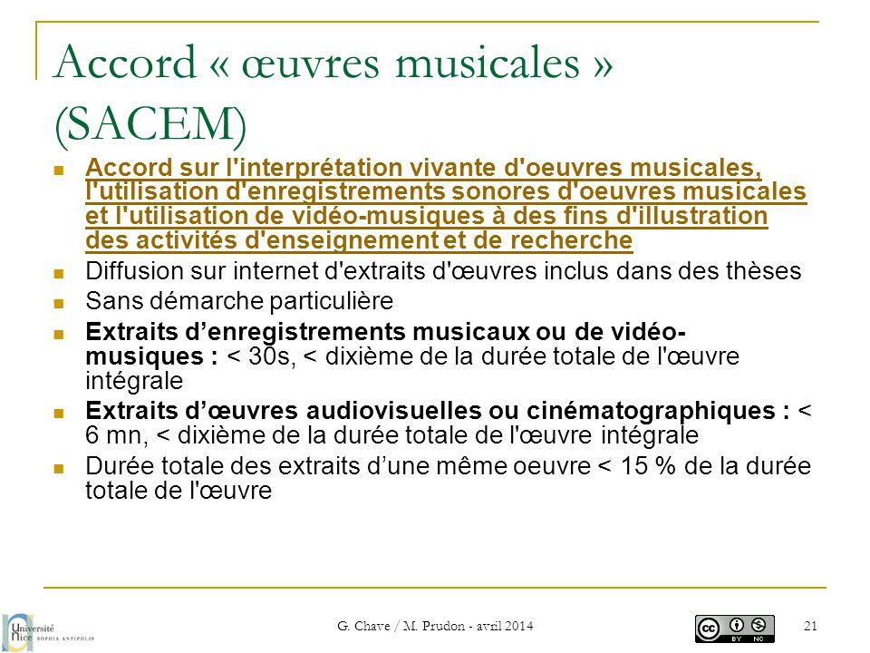 Accord « œuvres musicales » (SACEM)  Accord sur l'interprétation vivante d'oeuvres musicales, l'utilisation d'enregistrements sonores d'oeuvres music