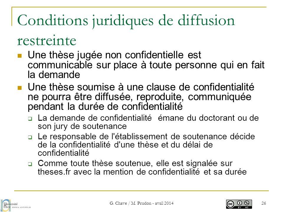 Conditions juridiques de diffusion restreinte  Une thèse jugée non confidentielle est communicable sur place à toute personne qui en fait la demande