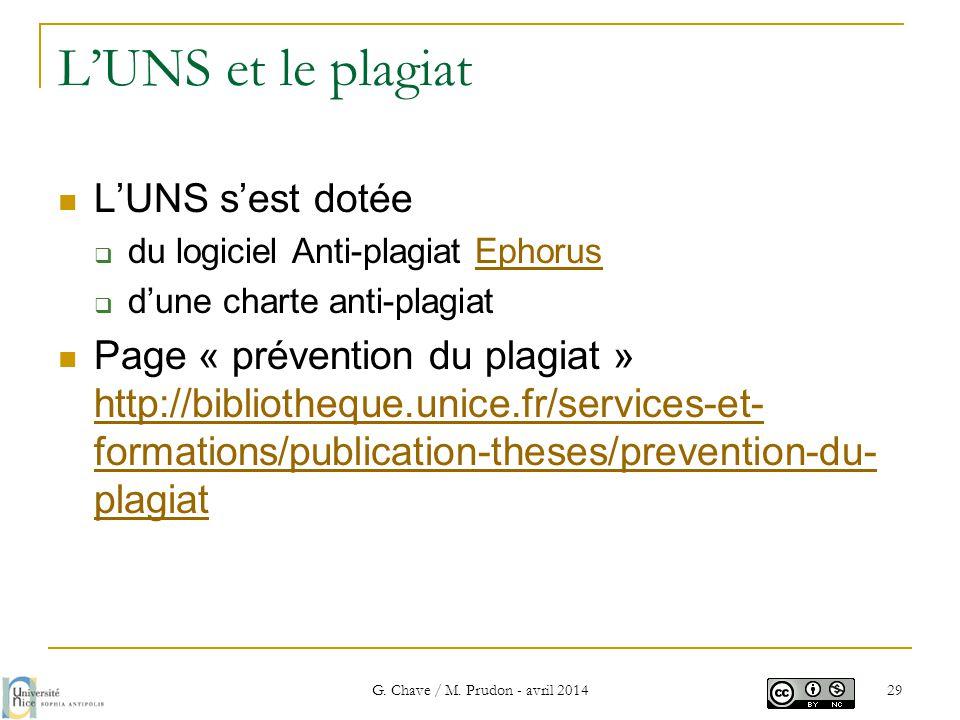 L'UNS et le plagiat  L'UNS s'est dotée  du logiciel Anti-plagiat EphorusEphorus  d'une charte anti-plagiat  Page « prévention du plagiat » http://