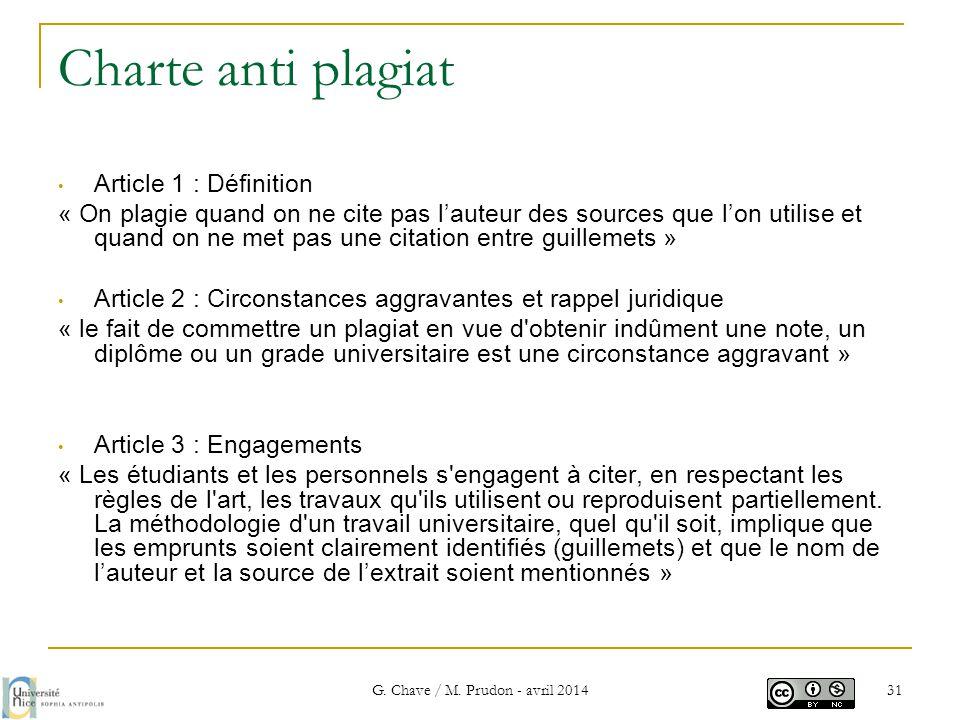Charte anti plagiat • Article 1 : Définition « On plagie quand on ne cite pas l'auteur des sources que l'on utilise et quand on ne met pas une citatio