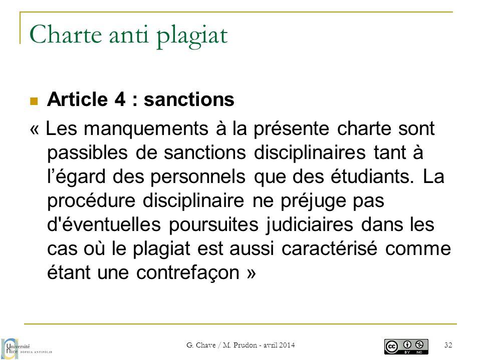 Charte anti plagiat  Article 4 : sanctions « Les manquements à la présente charte sont passibles de sanctions disciplinaires tant à l'égard des perso