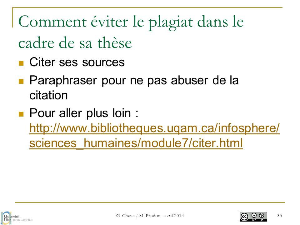 Comment éviter le plagiat dans le cadre de sa thèse  Citer ses sources  Paraphraser pour ne pas abuser de la citation  Pour aller plus loin : http: