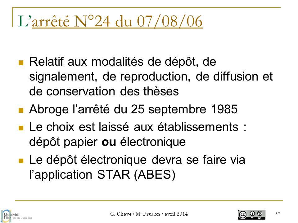 L'arrêté N°24 du 07/08/06arrêté N°24 du 07/08/06  Relatif aux modalités de dépôt, de signalement, de reproduction, de diffusion et de conservation de