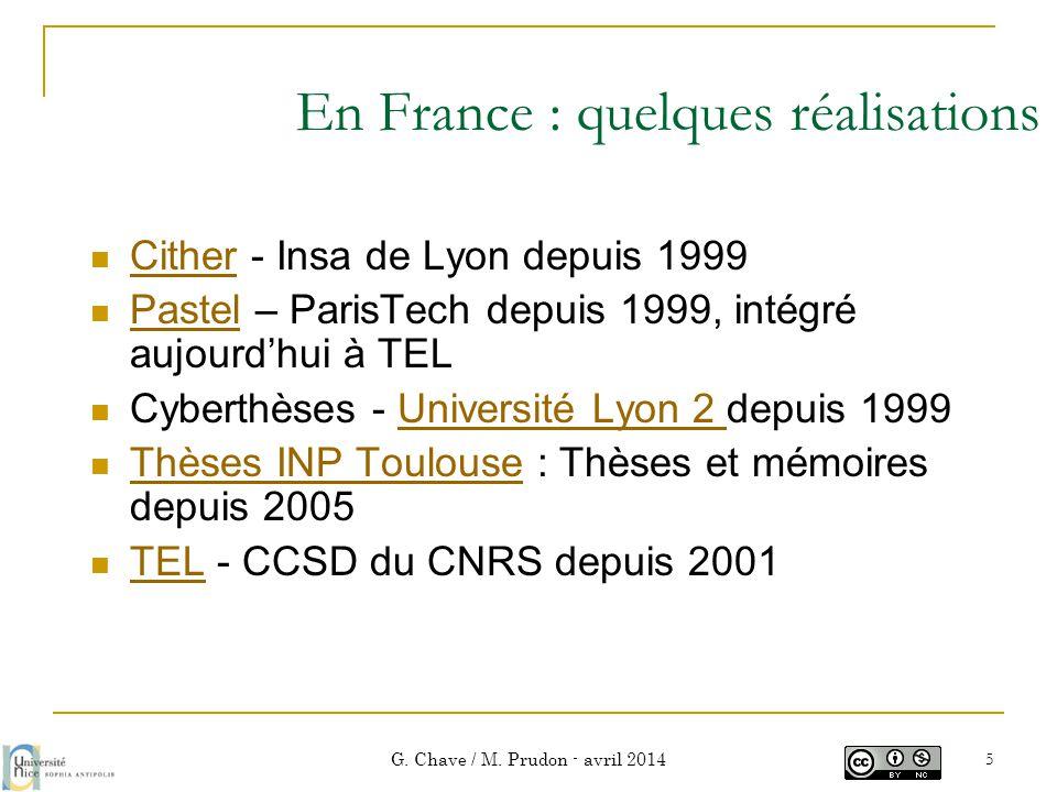 En France : quelques réalisations  Cither - Insa de Lyon depuis 1999 Cither  Pastel – ParisTech depuis 1999, intégré aujourd'hui à TEL Pastel  Cybe