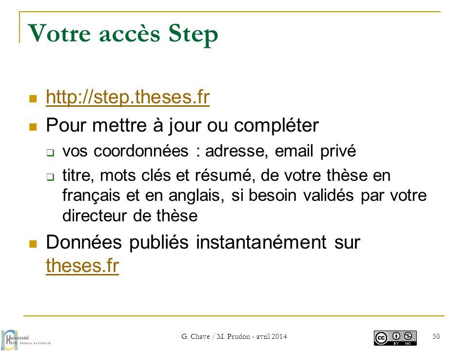 Votre accès Step  http://step.theses.fr http://step.theses.fr  Pour mettre à jour ou compléter  vos coordonnées : adresse, email privé  titre, mot