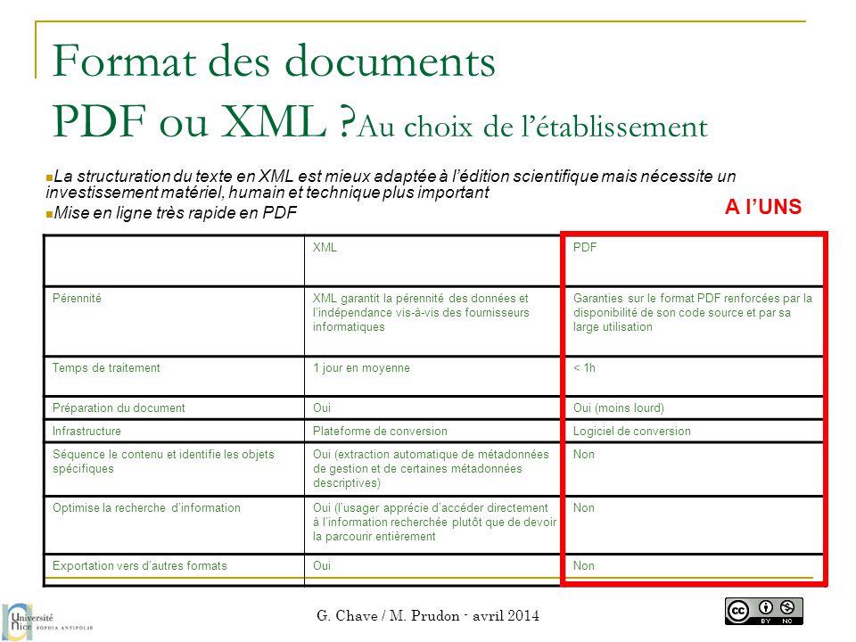 Format des documents PDF ou XML ? Au choix de l'établissement  La structuration du texte en XML est mieux adaptée à l'édition scientifique mais néces