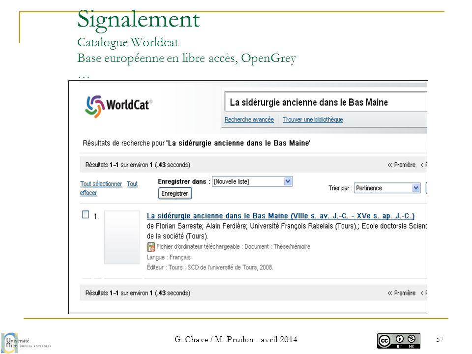 Signalement Catalogue Worldcat Base européenne en libre accès, OpenGrey … G. Chave / M. Prudon - avril 2014 57
