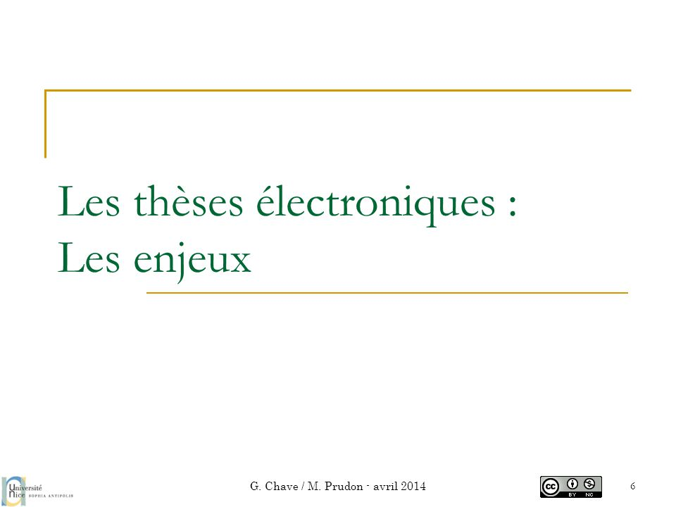 Les thèses électroniques : Les enjeux G. Chave / M. Prudon - avril 2014 6