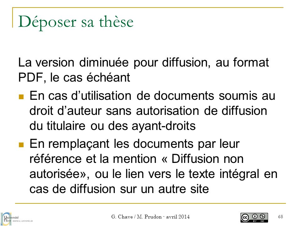 Déposer sa thèse La version diminuée pour diffusion, au format PDF, le cas échéant  En cas d'utilisation de documents soumis au droit d'auteur sans a