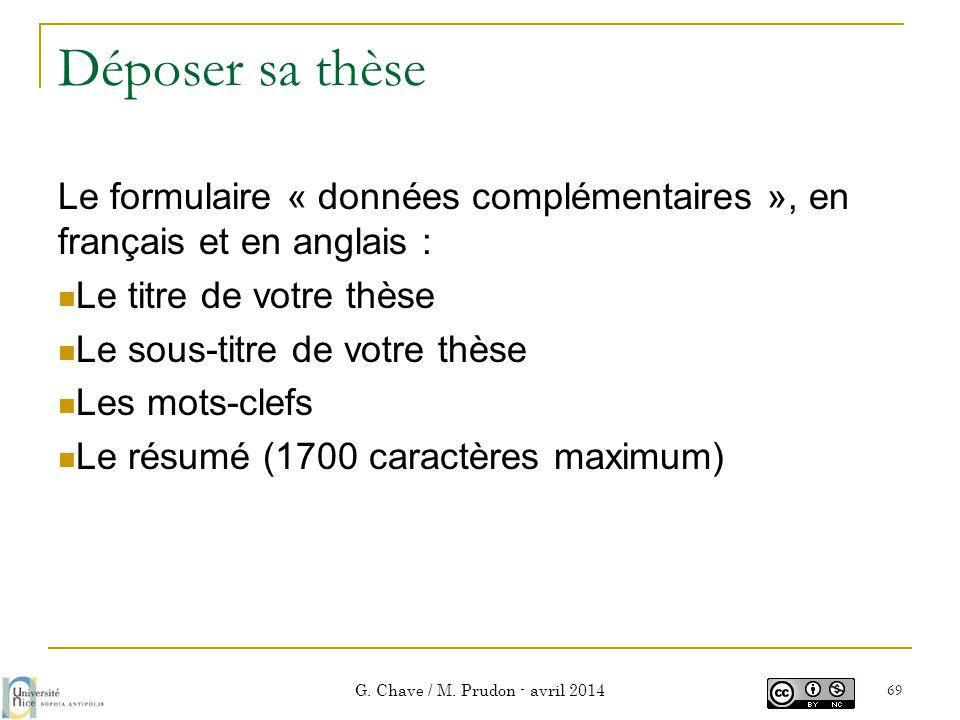 Déposer sa thèse Le formulaire « données complémentaires », en français et en anglais :  Le titre de votre thèse  Le sous-titre de votre thèse  Les
