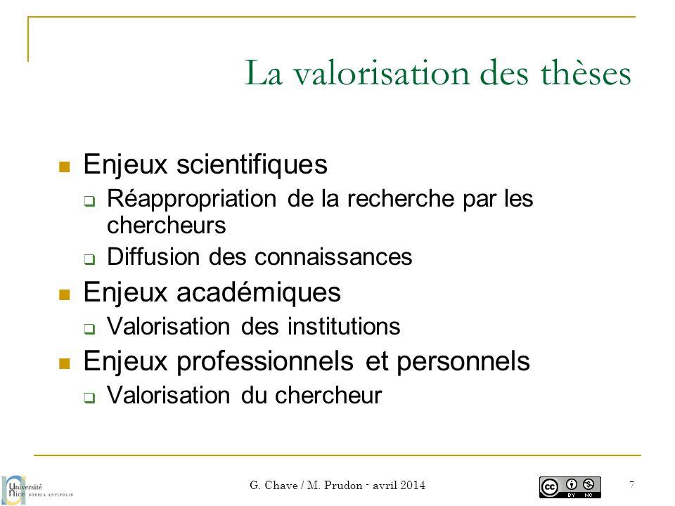 La valorisation des thèses  Enjeux scientifiques  Réappropriation de la recherche par les chercheurs  Diffusion des connaissances  Enjeux académiq