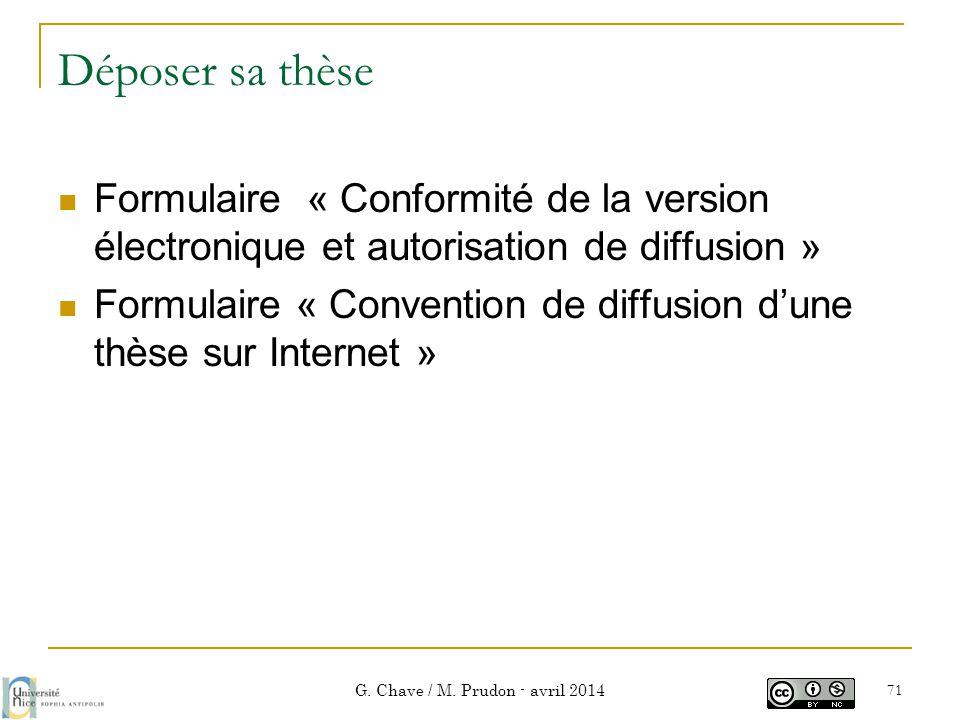 Déposer sa thèse  Formulaire « Conformité de la version électronique et autorisation de diffusion »  Formulaire « Convention de diffusion d'une thès