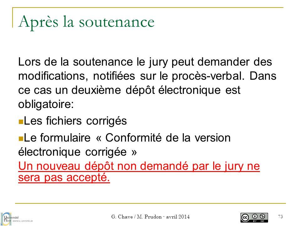 Après la soutenance Lors de la soutenance le jury peut demander des modifications, notifiées sur le procès-verbal. Dans ce cas un deuxième dépôt élect