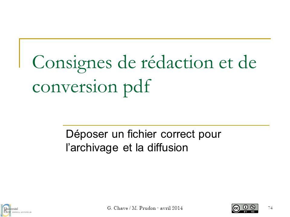 Consignes de rédaction et de conversion pdf Déposer un fichier correct pour l'archivage et la diffusion G. Chave / M. Prudon - avril 2014 74
