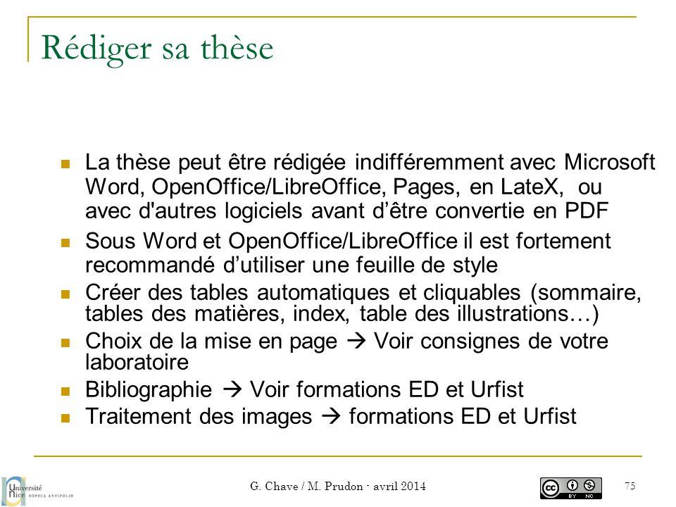 Rédiger sa thèse  La thèse peut être rédigée indifféremment avec Microsoft Word, OpenOffice/LibreOffice, Pages, en LateX, ou avec d'autres logiciels
