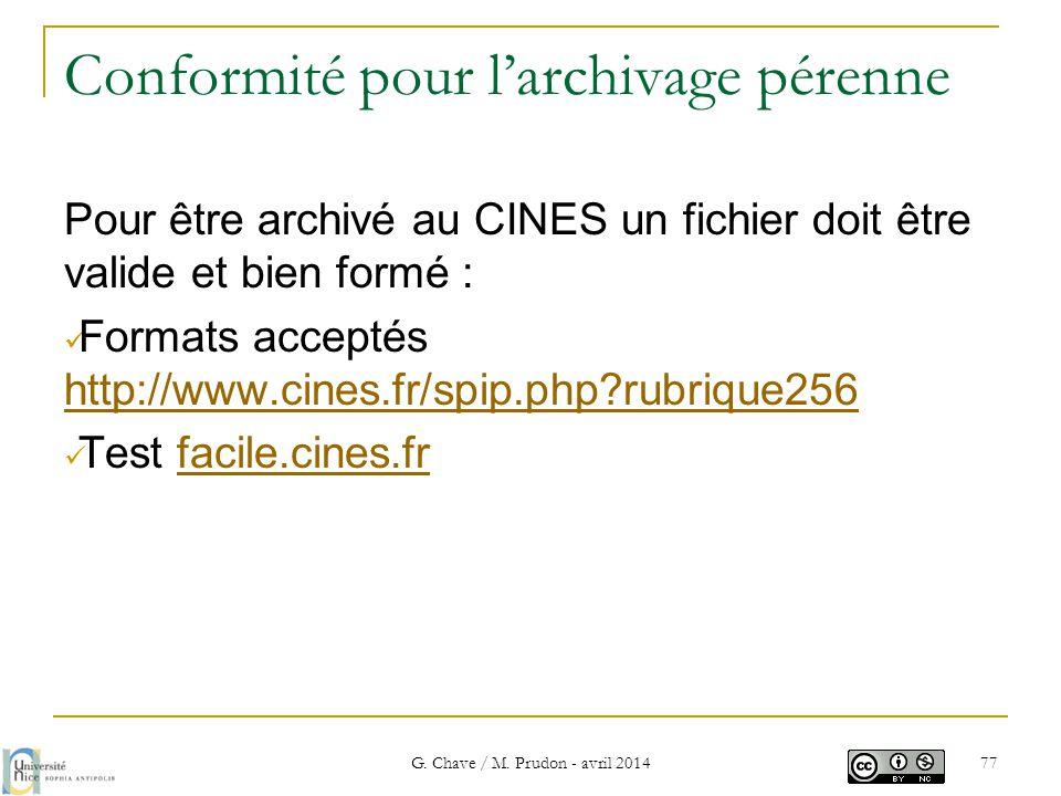Conformité pour l'archivage pérenne Pour être archivé au CINES un fichier doit être valide et bien formé :  Formats acceptés http://www.cines.fr/spip