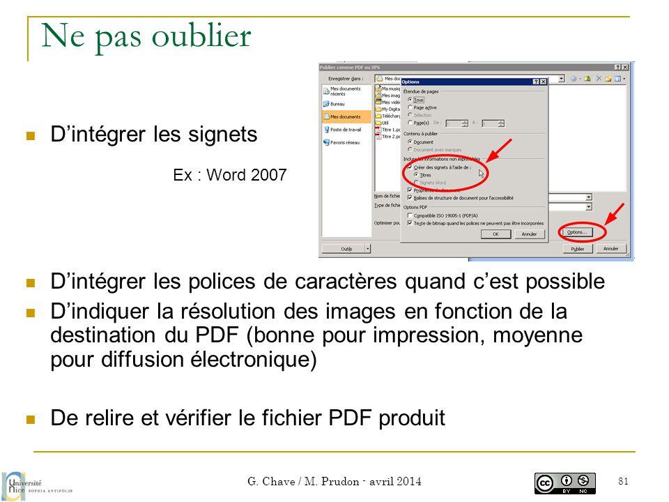 Ne pas oublier  D'intégrer les signets  D'intégrer les polices de caractères quand c'est possible  D'indiquer la résolution des images en fonction