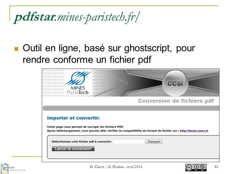  Outil en ligne, basé sur ghostscript, pour rendre conforme un fichier pdf pdfstar.mines-paristech.fr/ G. Chave / M. Prudon - avril 2014 83