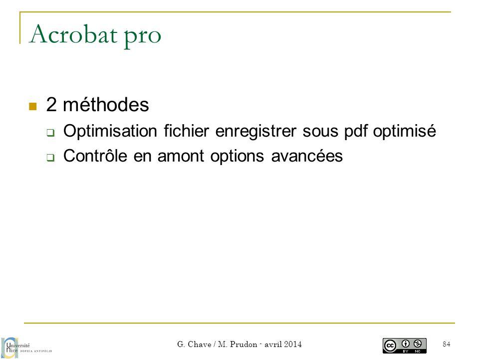 Acrobat pro  2 méthodes  Optimisation fichier enregistrer sous pdf optimisé  Contrôle en amont options avancées G. Chave / M. Prudon - avril 2014 8