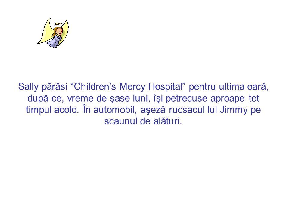 Sally a quitté Children's Mercy Hospital pour la dernière fois, après y avoir passé la majeure partie de ses six derniers mois. Elle posa le sac de Ji