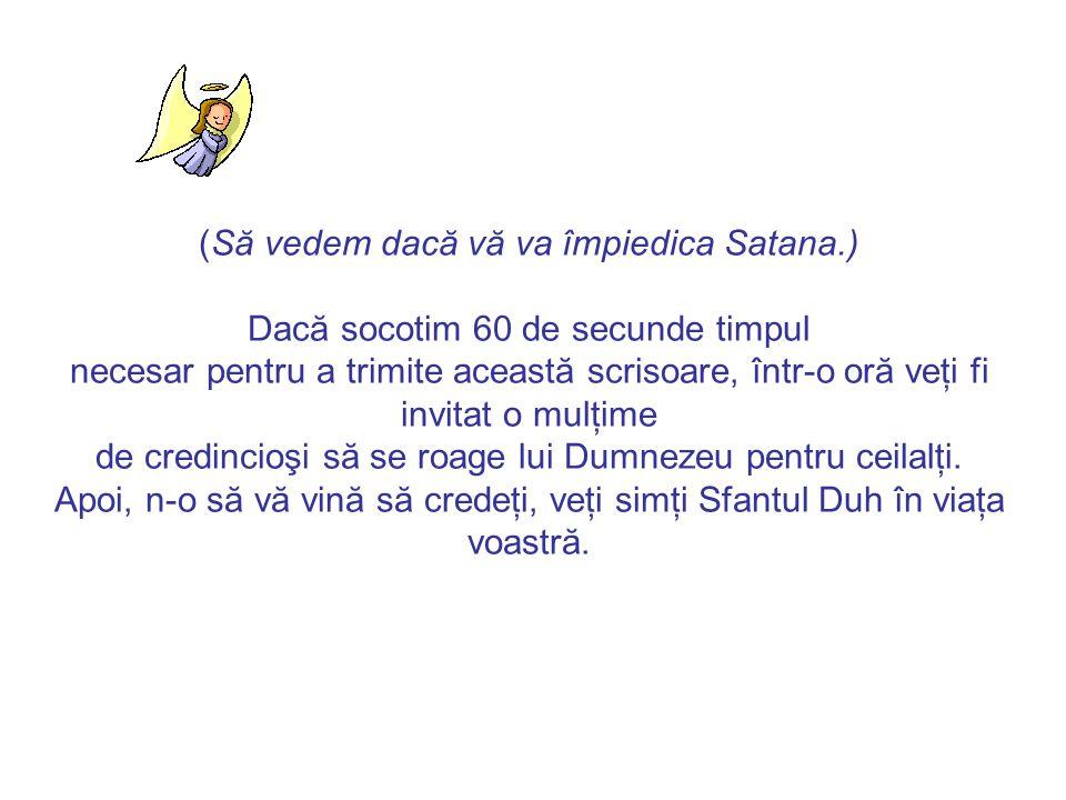 (Voyons si Satan va vous arrêter.) Prendre 60 secondes et transférer cette lettre, dans l'heure, vous aurez invité une multitude de croyants à prier D