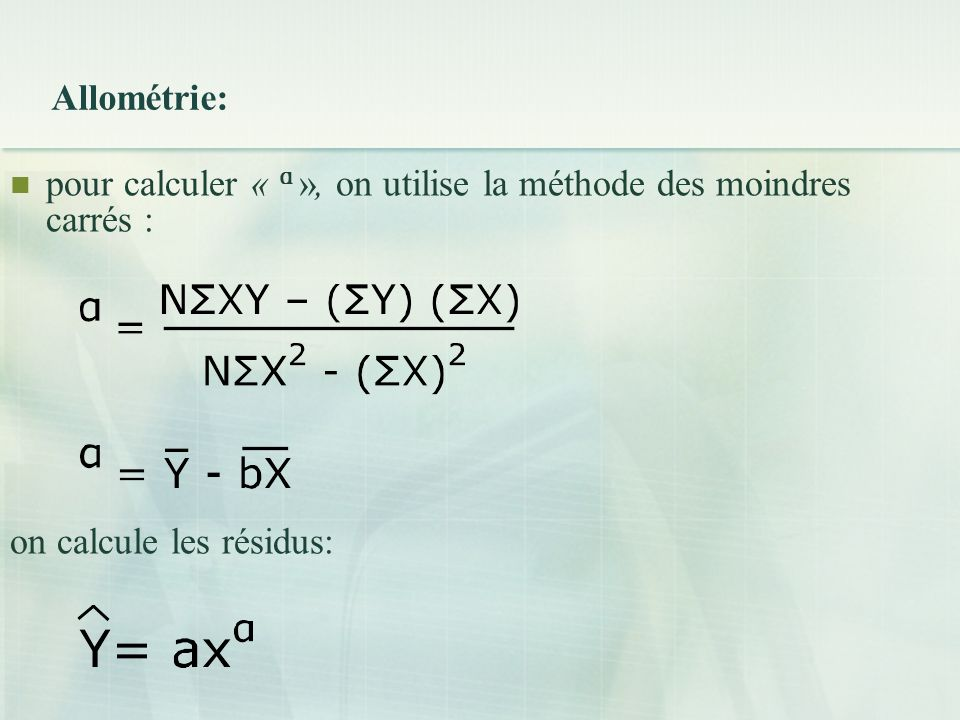 Allométrie:  pour calculer « ɑ », on utilise la méthode des moindres carrés : on calcule les résidus: