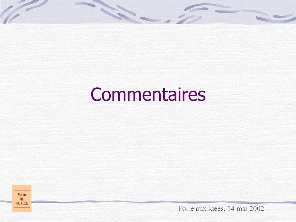Commentaires Foire aux idées, 14 mai 2002