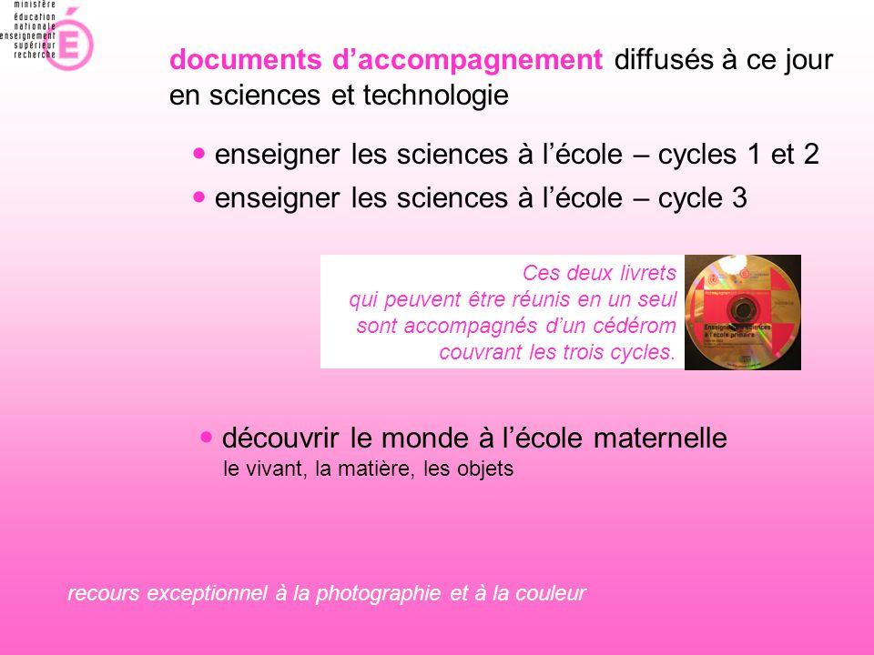 documents d'accompagnement diffusés à ce jour en sciences et technologie  enseigner les sciences à l'école – cycles 1 et 2  enseigner les sciences à