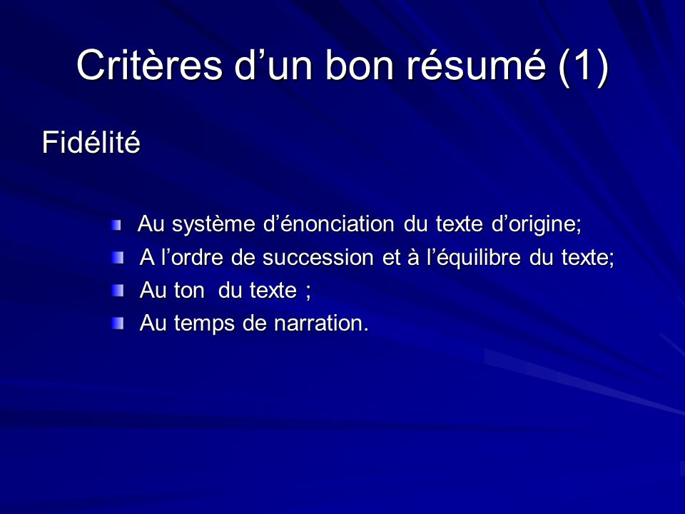 Critères d'un bon résumé (2) Dépouillement absence de répétitions absence de répétitions absence de détails absence de détails absence de parenthèses absence de parenthèses absence de citations absence de citations
